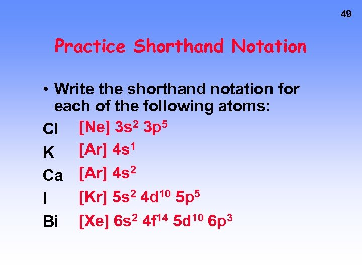 49 Practice Shorthand Notation • Write the shorthand notation for each of the following