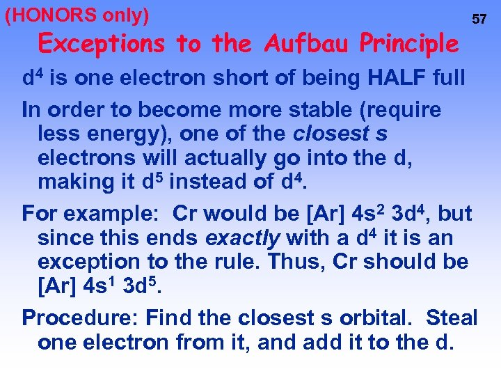 (HONORS only) Exceptions to the Aufbau Principle 57 d 4 is one electron short
