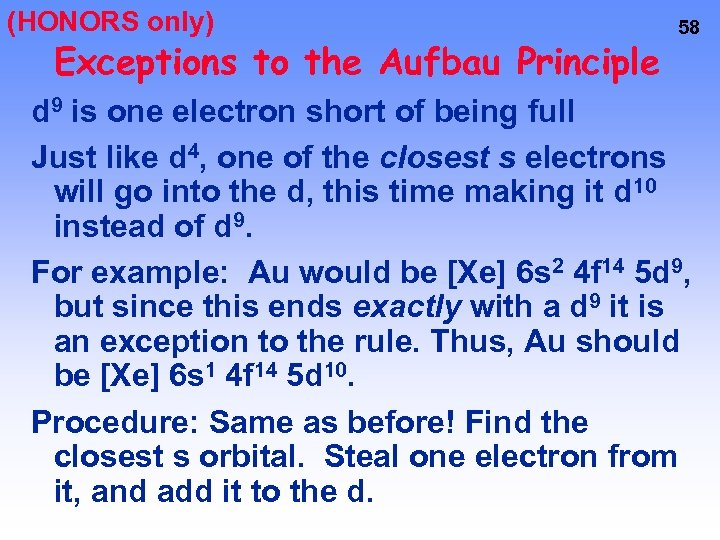 (HONORS only) Exceptions to the Aufbau Principle 58 d 9 is one electron short
