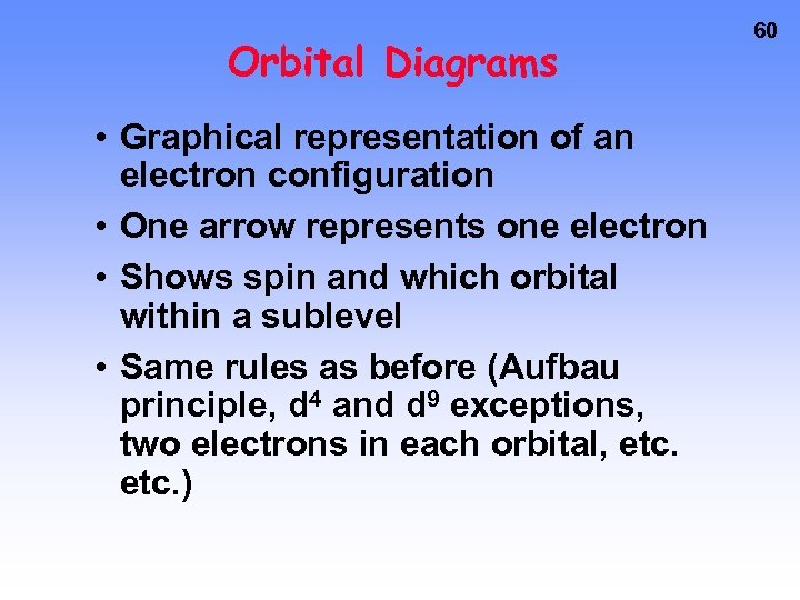 Orbital Diagrams • Graphical representation of an electron configuration • One arrow represents one