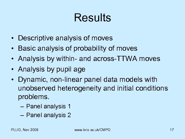 Results • • • Descriptive analysis of moves Basic analysis of probability of moves