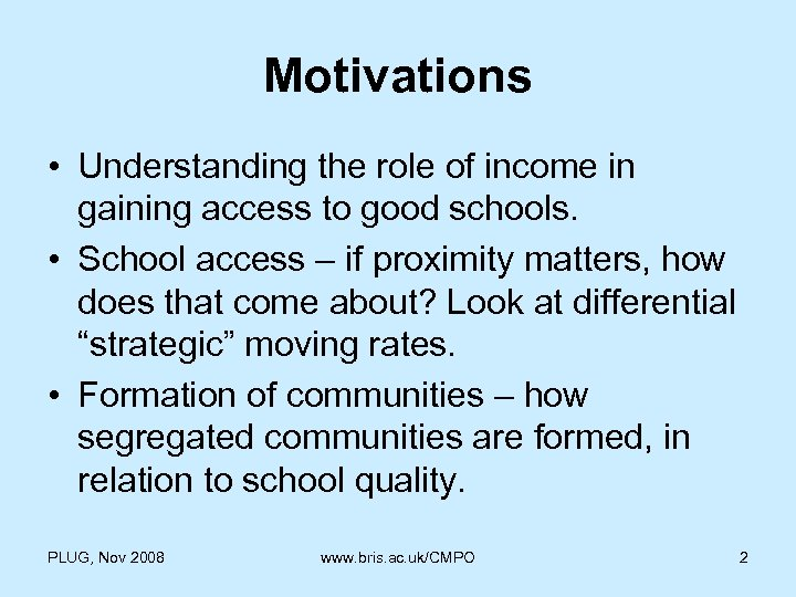 Motivations • Understanding the role of income in gaining access to good schools. •