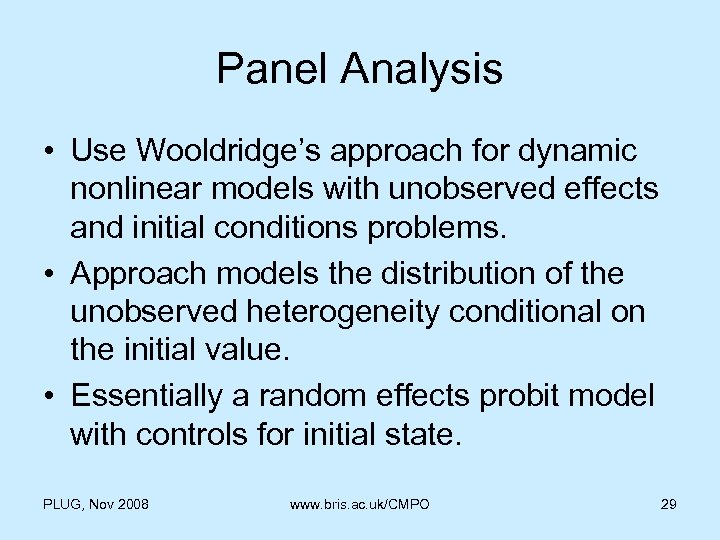 Panel Analysis • Use Wooldridge's approach for dynamic nonlinear models with unobserved effects and