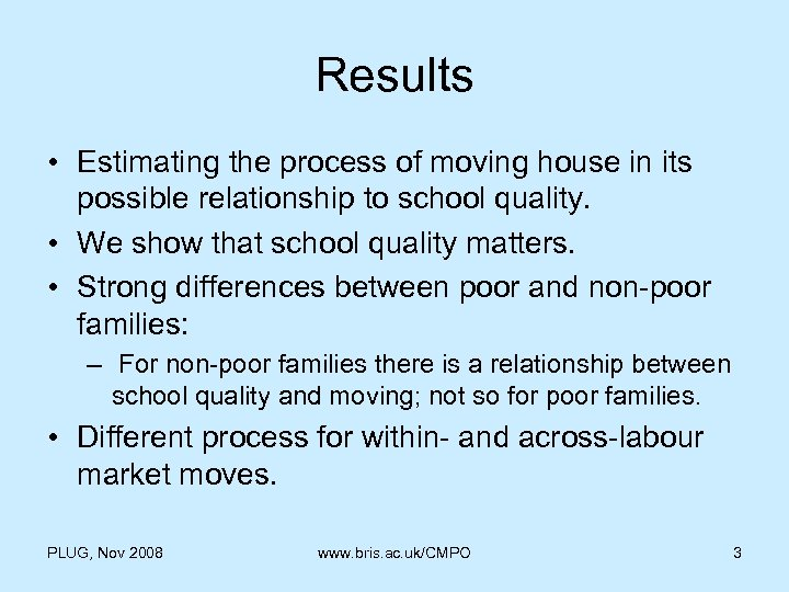 Results • Estimating the process of moving house in its possible relationship to school