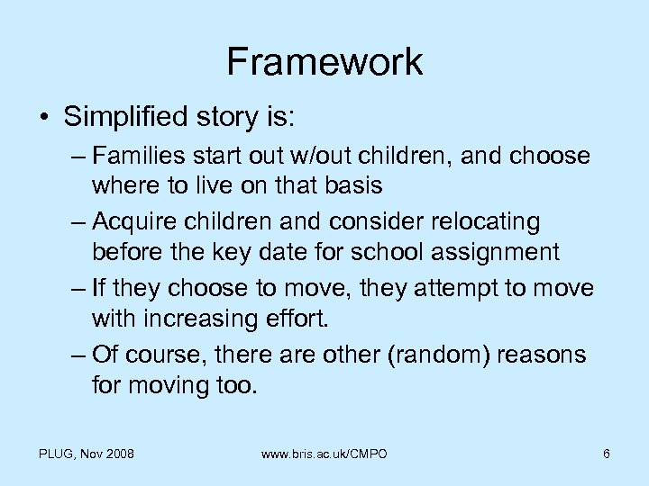 Framework • Simplified story is: – Families start out w/out children, and choose where