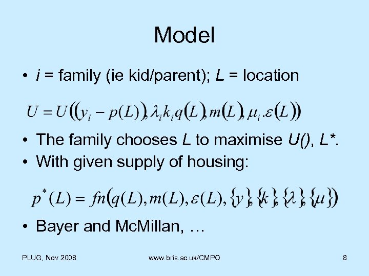 Model • i = family (ie kid/parent); L = location • The family chooses