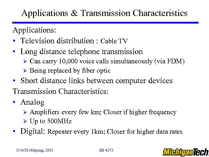 Applications & Transmission Characteristics Applications: • Television distribution : Cable TV • Long distance