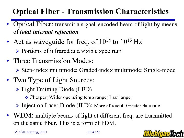 Optical Fiber - Transmission Characteristics • Optical Fiber: transmit a signal-encoded beam of light