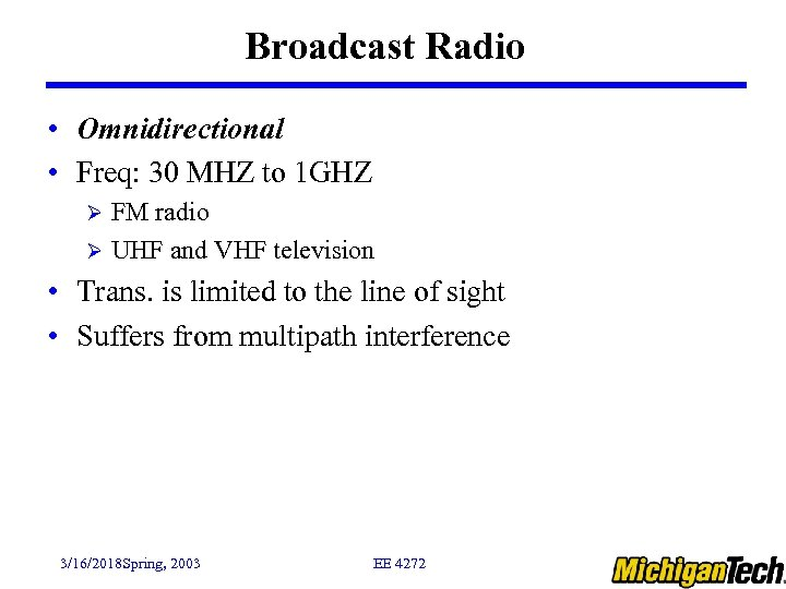 Broadcast Radio • Omnidirectional • Freq: 30 MHZ to 1 GHZ FM radio Ø