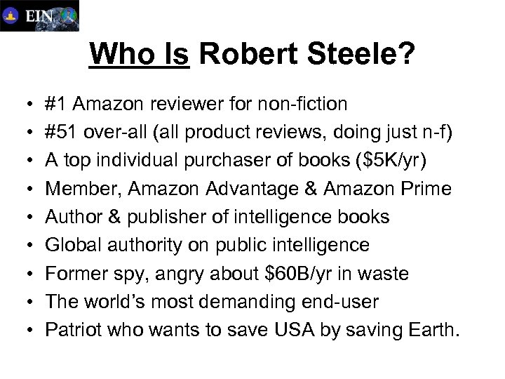 Who Is Robert Steele? • • • #1 Amazon reviewer for non-fiction #51 over-all