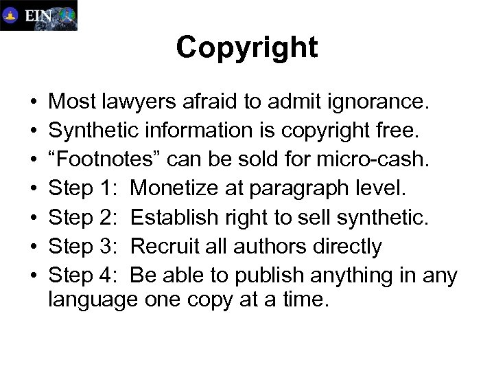 Copyright • • Most lawyers afraid to admit ignorance. Synthetic information is copyright free.