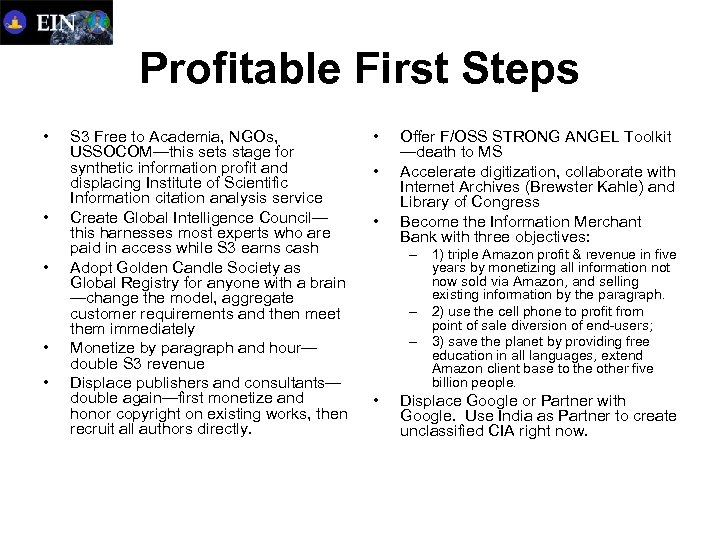 Profitable First Steps • • • S 3 Free to Academia, NGOs, USSOCOM—this sets