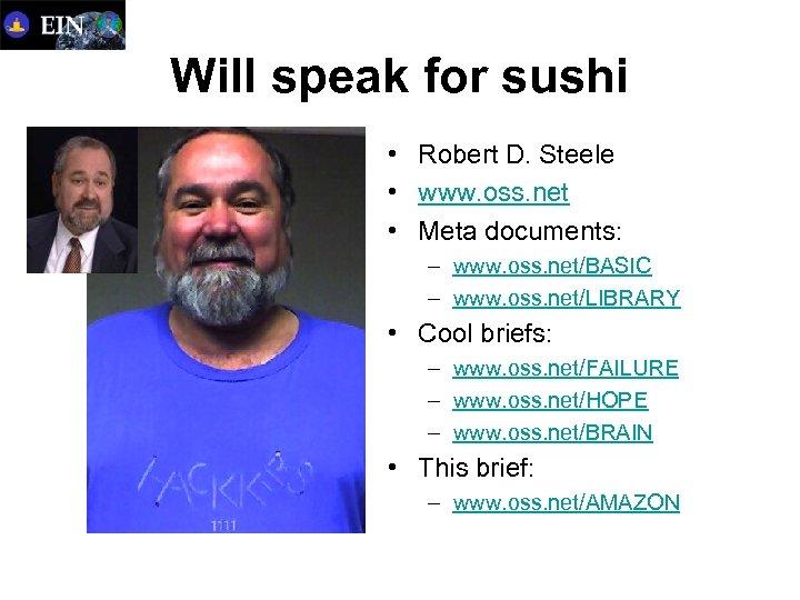 Will speak for sushi • Robert D. Steele • www. oss. net • Meta