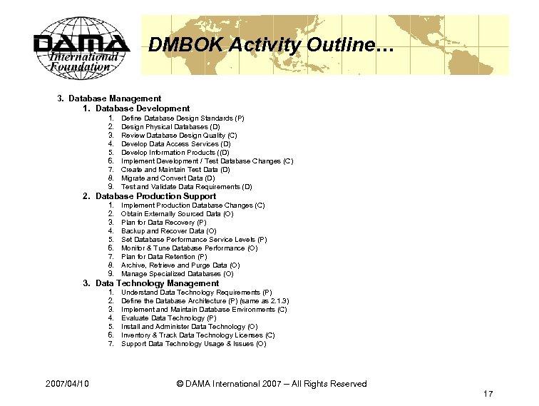 DMBOK Activity Outline… 3. Database Management 1. Database Development 1. 2. 3. 4. 5.