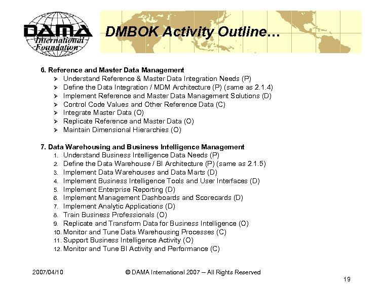 DMBOK Activity Outline… 6. Reference and Master Data Management Ø Understand Reference & Master
