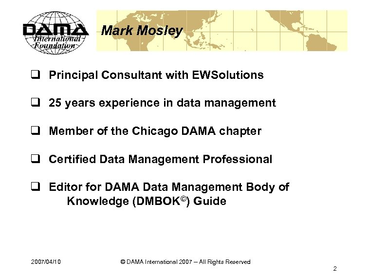 Mark Mosley q Principal Consultant with EWSolutions q 25 years experience in data management