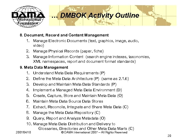 … DMBOK Activity Outline 8. Document, Record and Content Management 1. Manage Electronic Documents