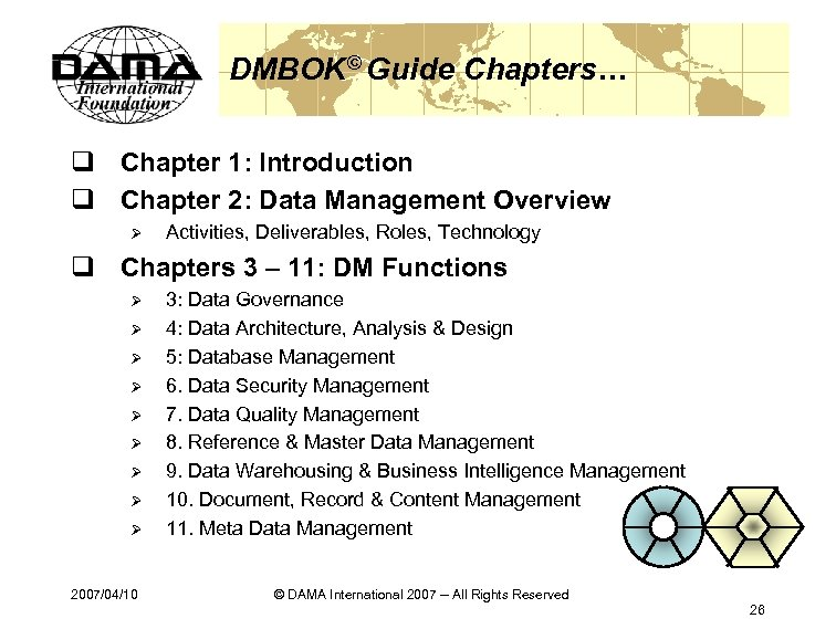 DMBOK© Guide Chapters… q Chapter 1: Introduction q Chapter 2: Data Management Overview Ø