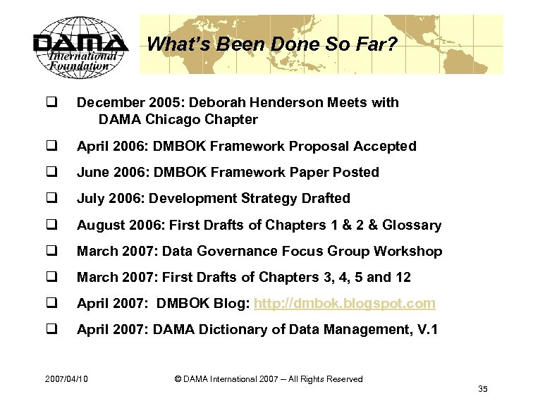 What's Been Done So Far? q December 2005: Deborah Henderson Meets with DAMA Chicago