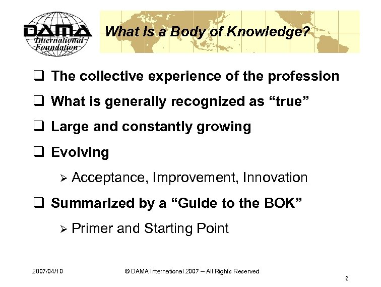 What Is a Body of Knowledge? q The collective experience of the profession q
