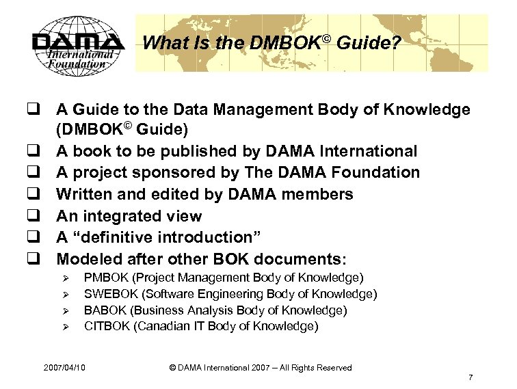 What Is the DMBOK© Guide? q A Guide to the Data Management Body of
