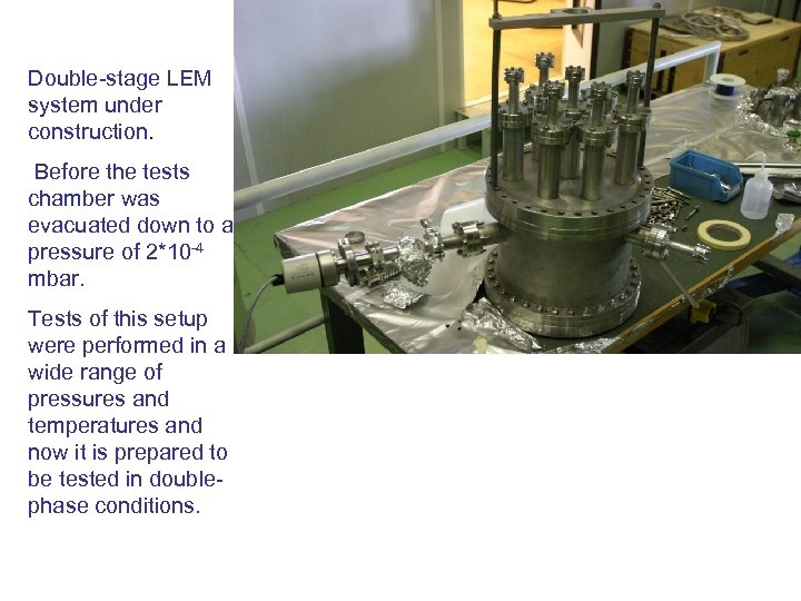 Double-stage LEM system under construction. Before the tests chamber was evacuated down to a