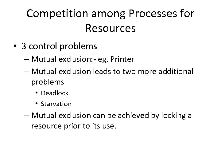 Competition among Processes for Resources • 3 control problems – Mutual exclusion: - eg.