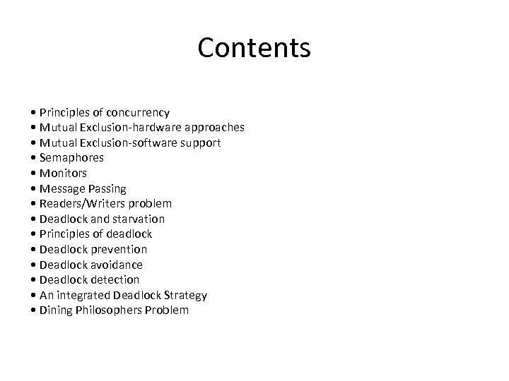 Contents • Principles of concurrency • Mutual Exclusion-hardware approaches • Mutual Exclusion-software support •