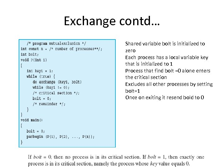 Exchange contd… Shared variable bolt is initialized to zero Each process has a local