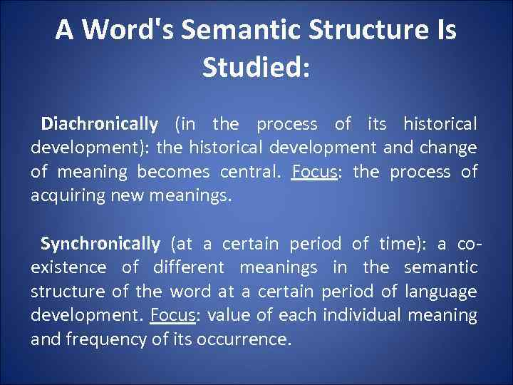 A Word's Semantic Structure Is Studied: Diachronically (in the process of its historical development):