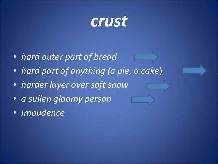 crust • • • hard outer part of bread hard part of anything (a