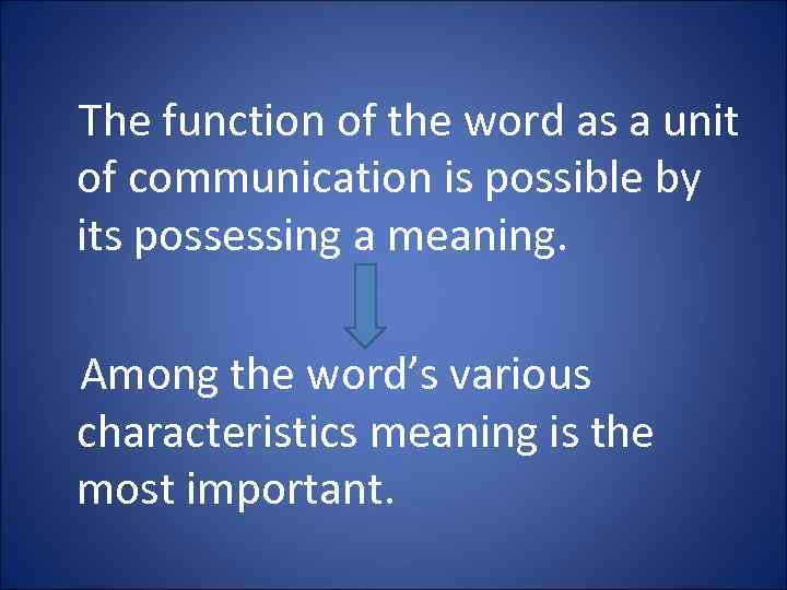 The function of the word as a unit of communication is possible by its