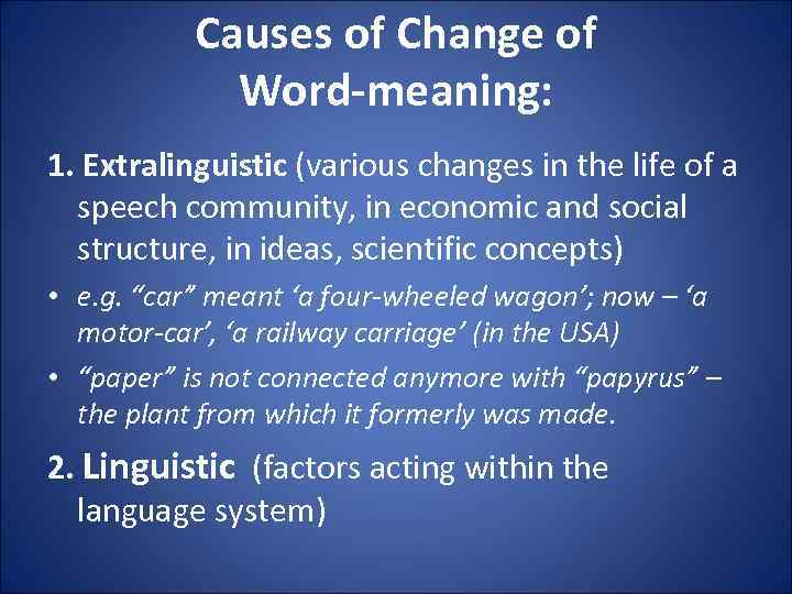 Causes of Change of Word-meaning: 1. Extralinguistic (various changes in the life of a