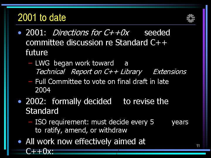 2001 to date f • 2001: Directions for C++0 x seeded committee discussion re