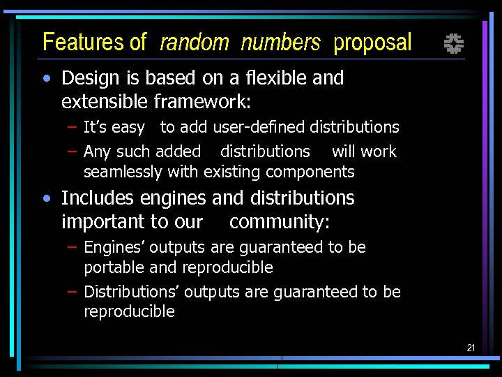 Features of random numbers proposal f • Design is based on a flexible and