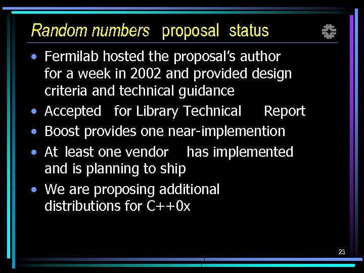 Random numbers proposal status f • Fermilab hosted the proposal's author for a week