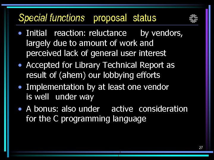 Special functions proposal status f • Initial reaction: reluctance by vendors, largely due to