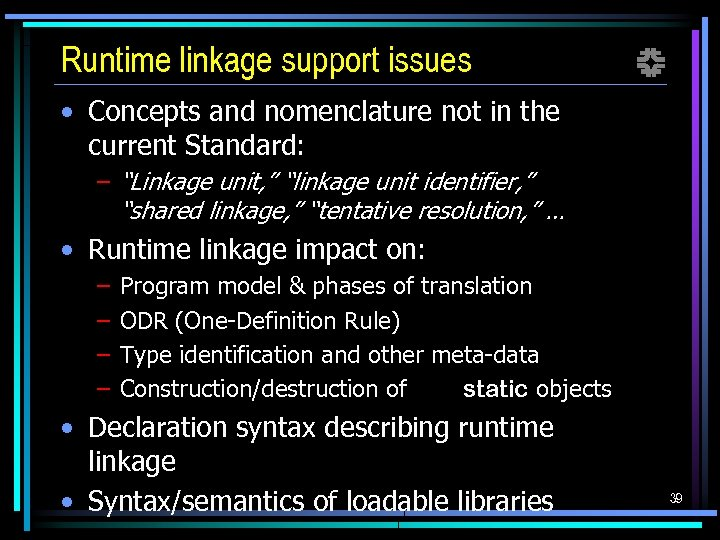Runtime linkage support issues f • Concepts and nomenclature not in the current Standard: