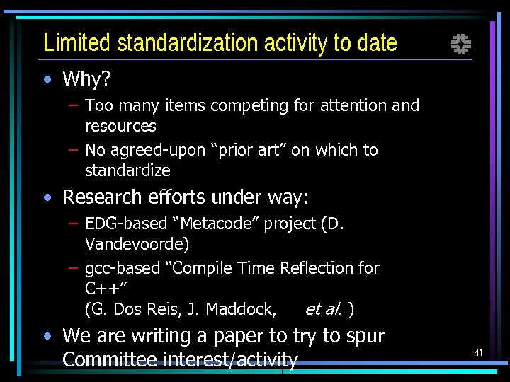 Limited standardization activity to date f • Why? – Too many items competing for