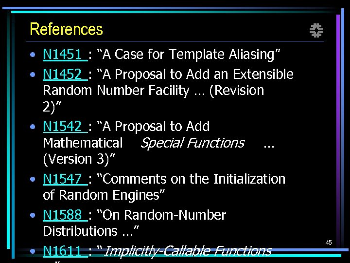 """References • N 1451 : """"A Case for Template Aliasing"""" • N 1452 :"""