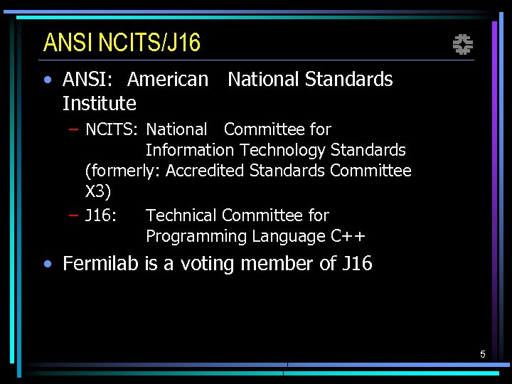 ANSI NCITS/J 16 f • ANSI: American National Standards Institute – NCITS: National Committee