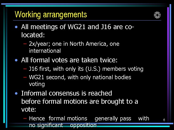 Working arrangements f • All meetings of WG 21 and J 16 are colocated: