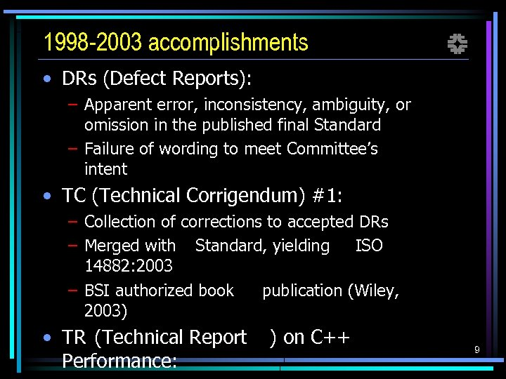 1998 -2003 accomplishments f • DRs (Defect Reports): – Apparent error, inconsistency, ambiguity, or