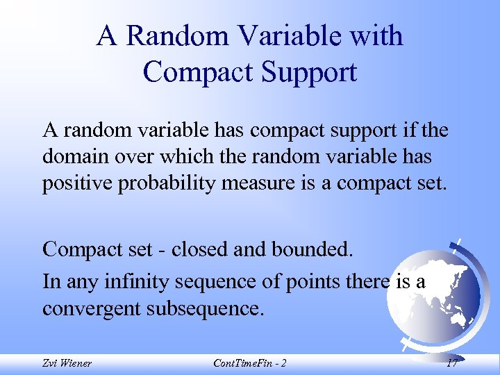 A Random Variable with Compact Support A random variable has compact support if the