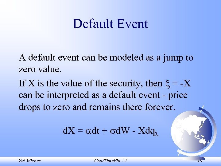 Default Event A default event can be modeled as a jump to zero value.