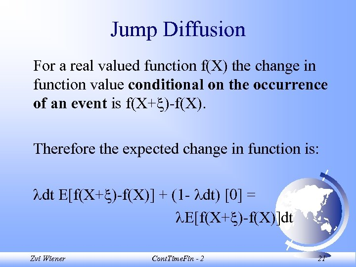 Jump Diffusion For a real valued function f(X) the change in function value conditional