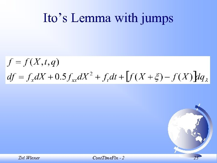 Ito's Lemma with jumps Zvi Wiener Cont. Time. Fin - 2 23