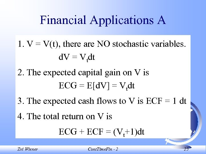 Financial Applications A 1. V = V(t), there are NO stochastic variables. d. V