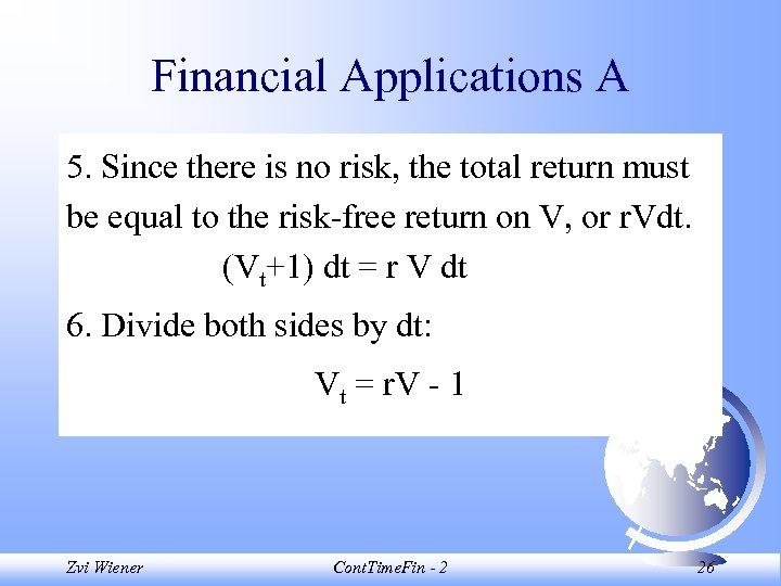 Financial Applications A 5. Since there is no risk, the total return must be