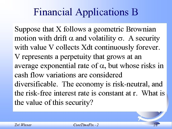 Financial Applications B Suppose that X follows a geometric Brownian motion with drift and